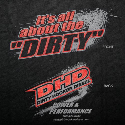 "Dirty Hooker Diesel - DHD 061-008T Black ""Its All about The Dirty"" T-Shirt"